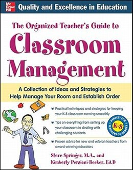Book The Organized Teacher's Guide to Classroom Management with CD-ROM by Kimberly Persiani