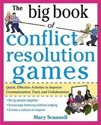 The Big Book of Conflict Resolution Games: Quick, Effective Activities to Improve Communication…