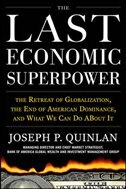 Book The Last Economic Superpower: The Retreat of Globalization, the End of American Dominance, and What… by Joseph P. Quinlan