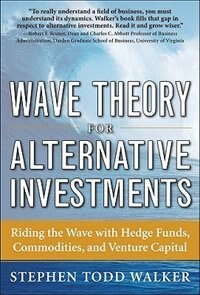 Book Wave Theory For Alternative Investments:   Riding The Wave with Hedge Funds, Commodities, and… by Stephen Walker