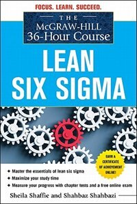 Book The McGraw-Hill 36-Hour Course: Lean Six Sigma: Lean Six Sigma by Sheila Shaffie