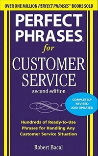 Book Perfect Phrases for Customer Service, Second Edition by Robert Bacal