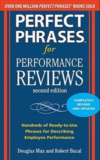 Perfect Phrases for Performance Reviews 2/E