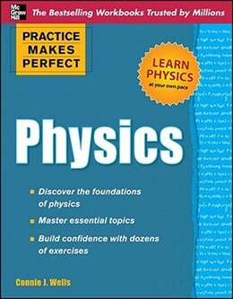 Book Practice Makes Perfect Physics by Connie J. Wells