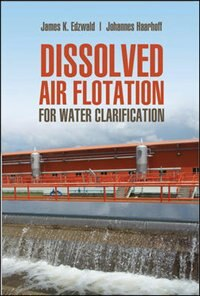 Book Dissolved Air Flotation For Water Clarification by James Edzwald
