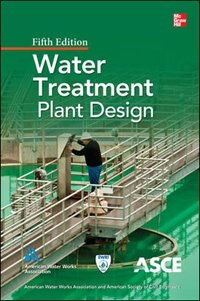 Book Water Treatment Plant Design, Fifth Edition by American Water Works Association