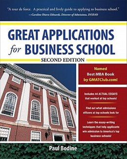 Book Great Applications for Business School, Second Edition by Paul Bodine