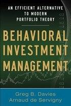 Behavioral Investment Management: An Efficient Alternative to Modern Portfolio Theory: An Efficient…