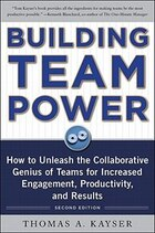Building Team Power: How to Unleash the Collaborative Genius of Teams for Increased Engagement…