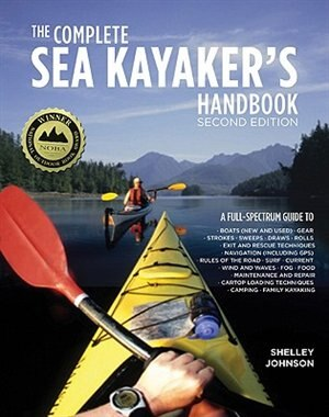 The Complete Sea Kayakers Handbook, Second Edition by Shelley Johnson