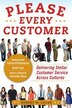 Please Every Customer: Delivering Stellar Customer Service Across Cultures: Delivering Stellar…