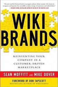 Book WIKIBRANDS: Reinventing Your Company in a Customer-Driven Marketplace: Reinventing Your Company in… by Sean Moffitt