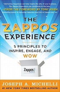 Book The Zappos Experience: 5 Principles to Inspire, Engage, and WOW by Joseph Michelli