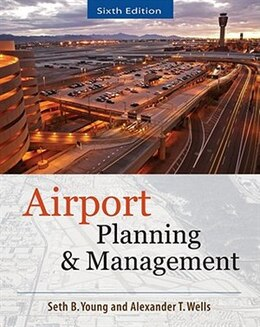 Book AIRPORT PLANNING AND MANAGEMENT 6/E by Seth Young