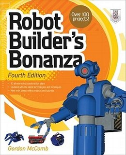 Book Robot Builder's Bonanza, 4th Edition by Gordon McComb