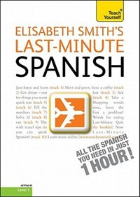 Book Last-Minute Spanish with Audio CD: A Teach Yourself Guide: A Teach Yourself Guide by Elisabeth Smith