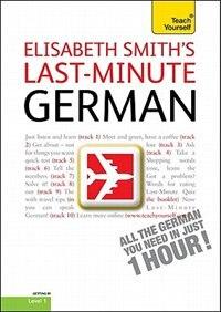 Last-Minute German with Audio CD: A Teach Yourself Guide: A Teach Yourself Guide