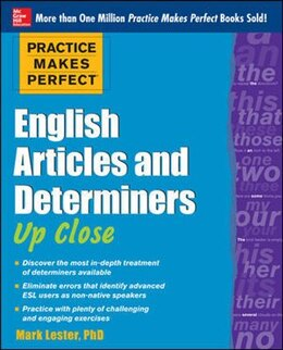 Book Practice Makes Perfect English Articles and Determiners Up Close by Mark Lester