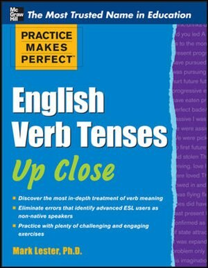 Practice Makes Perfect English Verb Tenses Up Close