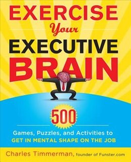 Book Exercise Your Executive Brain by Charles Timmerman