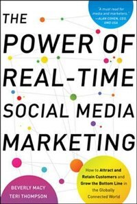 Book The Power of Real-Time Social Media Marketing: How to Attract and Retain Customers and Grow the… by Beverly Macy