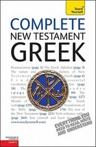 Complete New Testament Greek: A Teach Yourself Guide: A Teach Yourself Guide