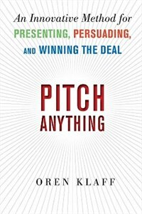 Book Pitch Anything: An Innovative Method for Presenting, Persuading, and Winning the Deal: An… by Oren Klaff