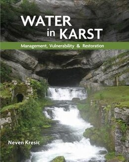 Book Water in Karst: Management, Vulnerability, and Restoration by Neven Kresic