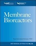 Membrane BioReactors WEF Manual of Practice No. 36 by Water Environment Federation