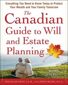 The Canadian Guide to Will and Estate Planning: Everything You Need to Know Today to Protect Your…