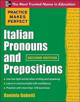 Book Practice Makes Perfect Italian Pronouns And Prepositions, Second Edition by Daniela Gobetti