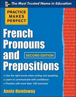 Book Practice Makes Perfect French Pronouns and Prepositions, Second Edition by Annie Heminway