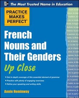 Book Practice Makes Perfect French Nouns and Their Genders Up Close by Annie Heminway