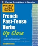 Book Practice Makes Perfect French Past-Tense Verbs Up Close by Annie Heminway