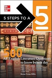 Book 5 Steps to a 5 500 AP English Literature Questions to Know By Test Day by Shveta Verma Miller