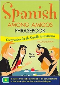 Book Spanish Among Amigos Phrasebook, Second Edition by Nuria Agulló