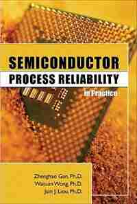 Semiconductor Process Reliability in Practice by Zhenghao Gan