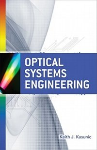 Book Optical Systems Engineering by Keith Kasunic