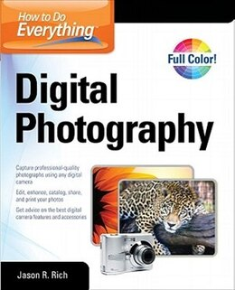 Book How to Do Everything Digital Photography by Jason R. Rich