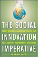Book The Social Innovation Imperative: Create Winning Products, Services, and Programs that Solve… by Sandra M. Bates