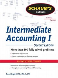 Book Schaums Outline of Intermediate Accounting I, Second Edition by Baruch Englard