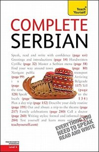 Complete Serbian: A Teach Yourself Guide: A Teach Yourself Guide