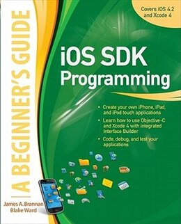 Book iOS SDK Programming A Beginners Guide by James Brannan