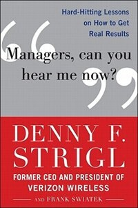 Book Managers, Can You Hear Me Now?: Hard-Hitting Lessons on How to Get Real Results: Hard-Hitting… by Denny Strigl