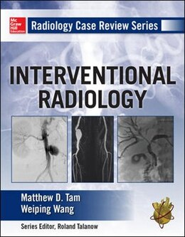 Book Radiology Case Review Series: Interventional Radiology by Matthew D. Tam