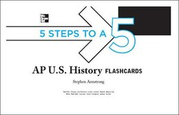 Book 5 Steps to a 5 AP U.S. History Flashcards by Stephen Armstrong