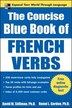 The Concise Blue Book of French Verbs by David M. Stillman