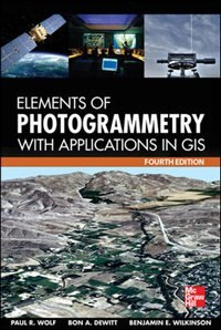 Book Elements of Photogrammetry with Application in GIS, Fourth Edition by Paul Wolf