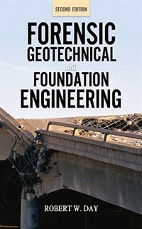 Book Forensic Geotechnical and Foundation Engineering, Second Edition by Robert Day