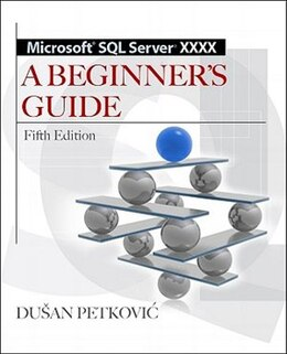 Book Microsoft SQL Server 2012 A Beginners Guide 5/E by Dusan Petkovic